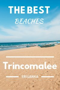 What are the best beaches in Trincomalee - Uppuveli or Nilaveli Beach