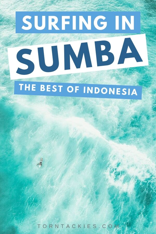 Travel Guide To Surfing in Sumba Island, Indonesia - Torn Tackies Travel