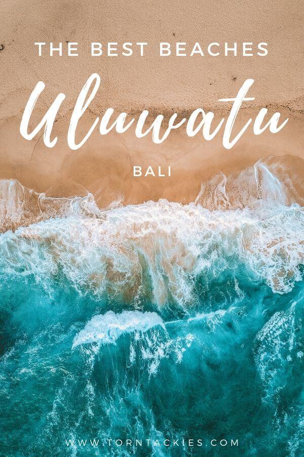 Best Beaches Uluwatu Bali - Torn Tackies Travel Blog